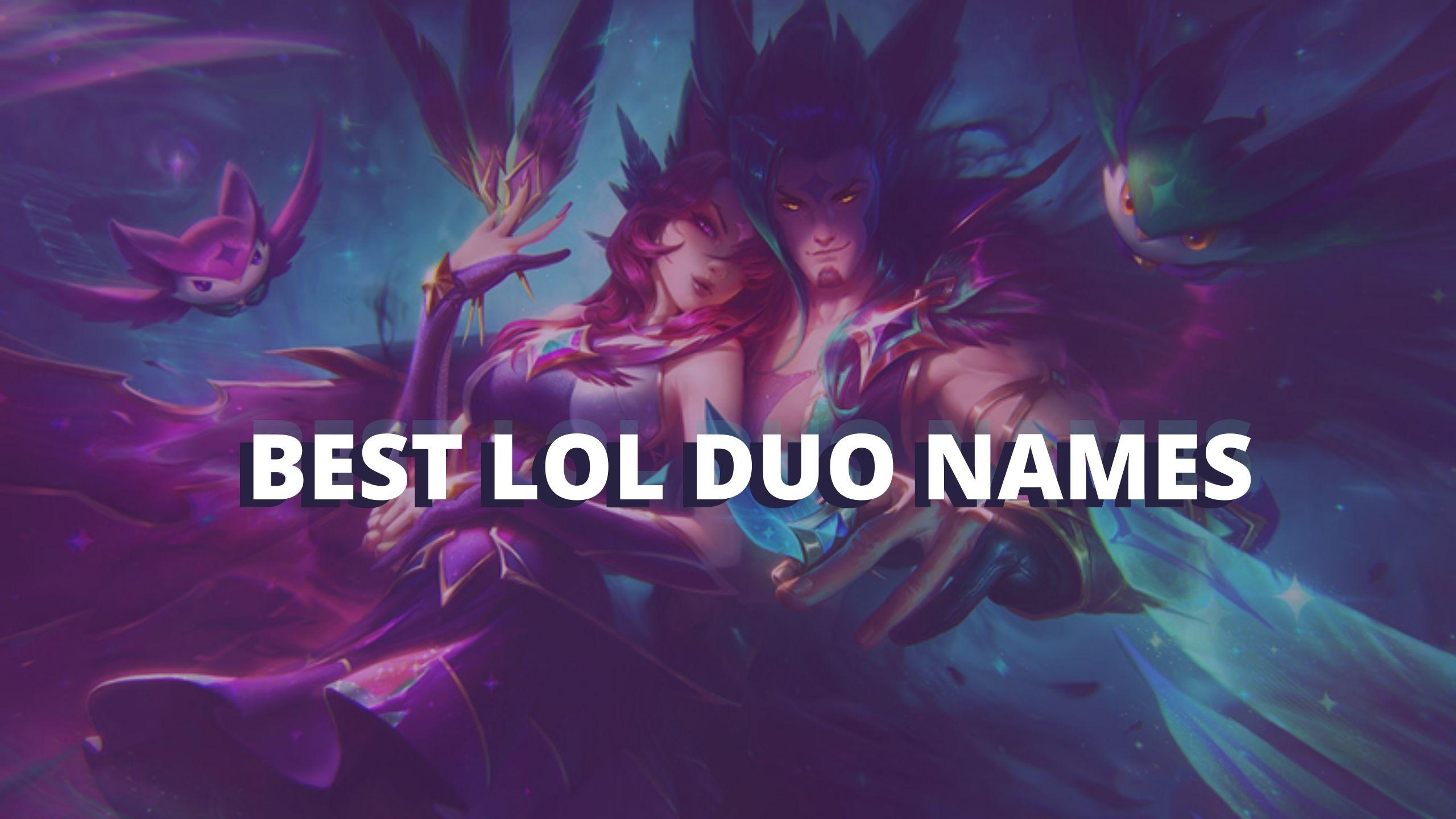 Top 15 LoL Duo Names - (Lmao warning)