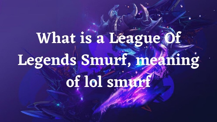 Meaning of smurf in League of legends LoL